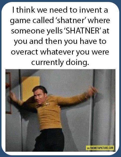 SHATNERRRRRRRRRRRRRRRRRR!